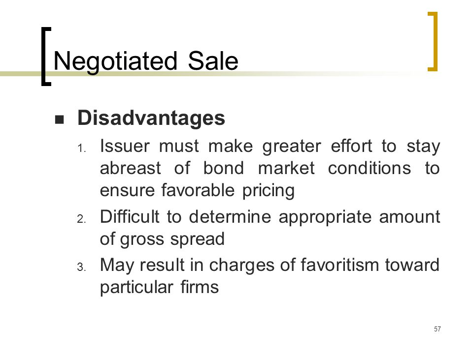 57 Negotiated Sale Disadvantages 1.