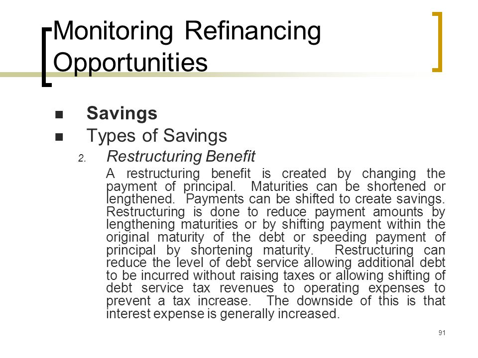 91 Monitoring Refinancing Opportunities Savings Types of Savings 2.