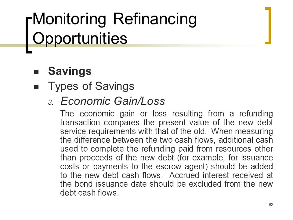 92 Monitoring Refinancing Opportunities Savings Types of Savings 3.