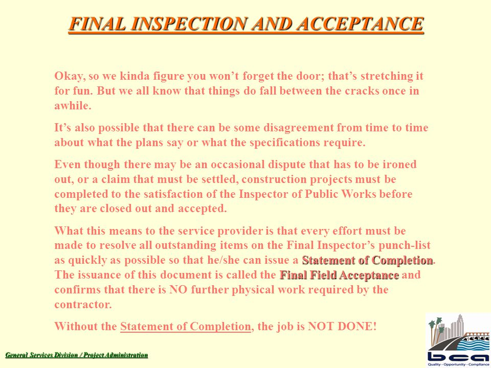 General Services Division / Project Administration FINAL INSPECTION AND ACCEPTANCE Okay, so we kinda figure you won't forget the door; that's stretchi