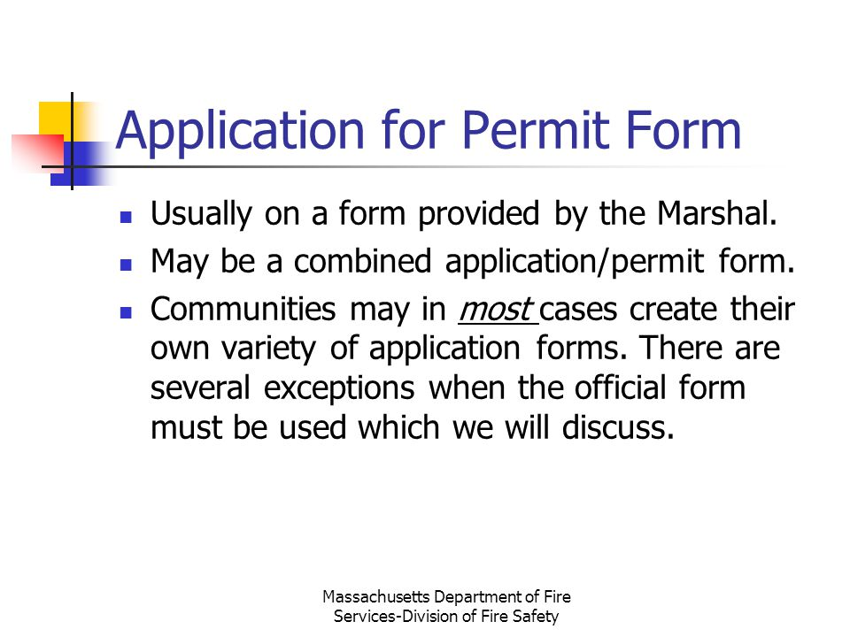 Massachusetts Department of Fire Services-Division of Fire Safety Application for Permit Form Usually on a form provided by the Marshal. May be a comb