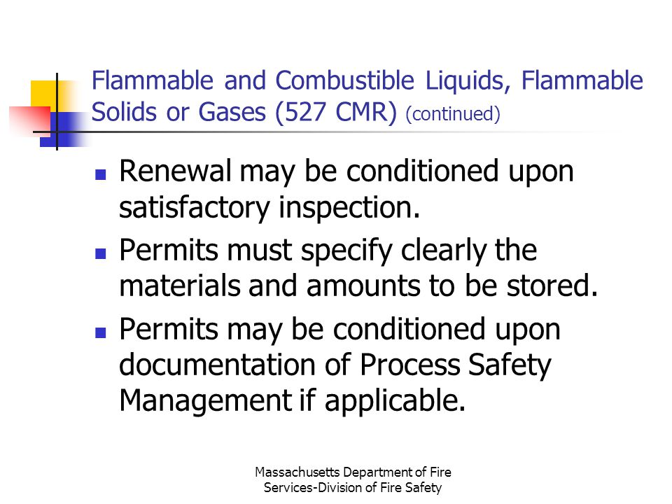 Massachusetts Department of Fire Services-Division of Fire Safety Flammable and Combustible Liquids, Flammable Solids or Gases (527 CMR) (continued) R