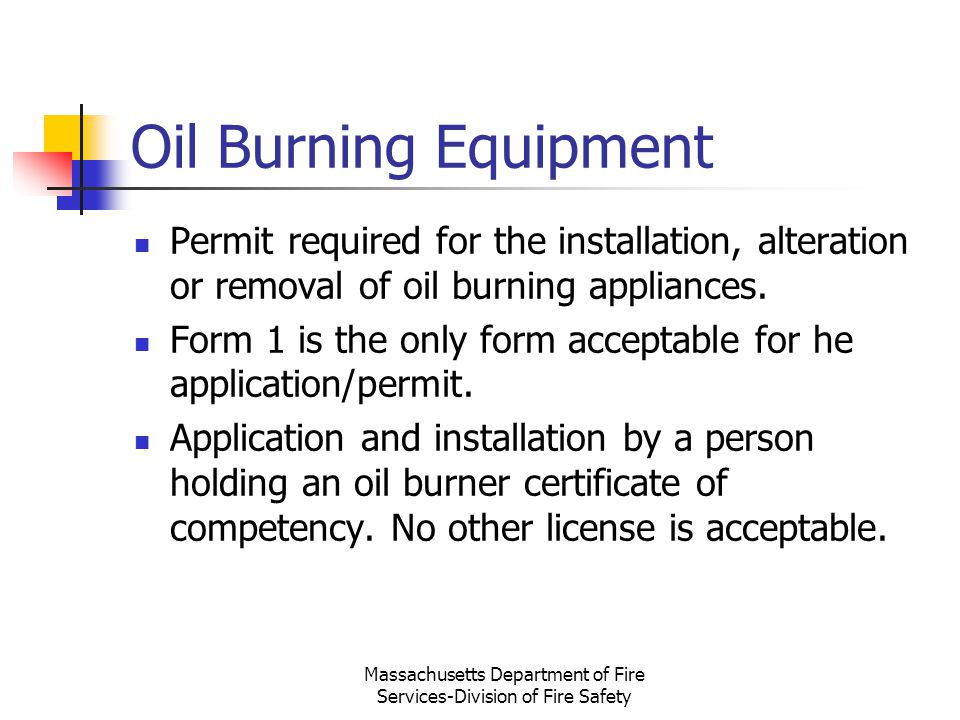 Massachusetts Department of Fire Services-Division of Fire Safety Oil Burning Equipment Permit required for the installation, alteration or removal of
