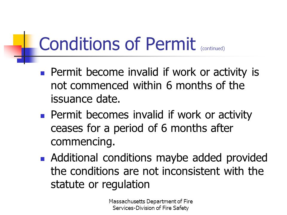 Massachusetts Department of Fire Services-Division of Fire Safety Conditions of Permit (continued) Permit become invalid if work or activity is not co