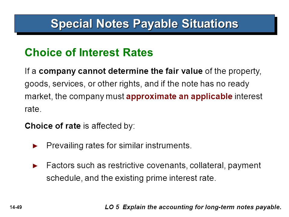 14-49 If a company cannot determine the fair value of the property, goods, services, or other rights, and if the note has no ready market, the company