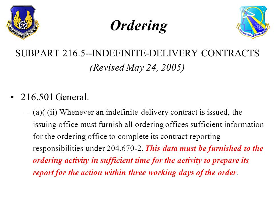 Ordering SUBPART 216.5--INDEFINITE-DELIVERY CONTRACTS (Revised May 24, 2005) 216.501 General.