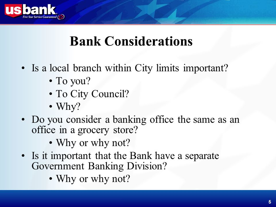 Enhancement Template 5 5 Bank Considerations Is a local branch within City limits important.