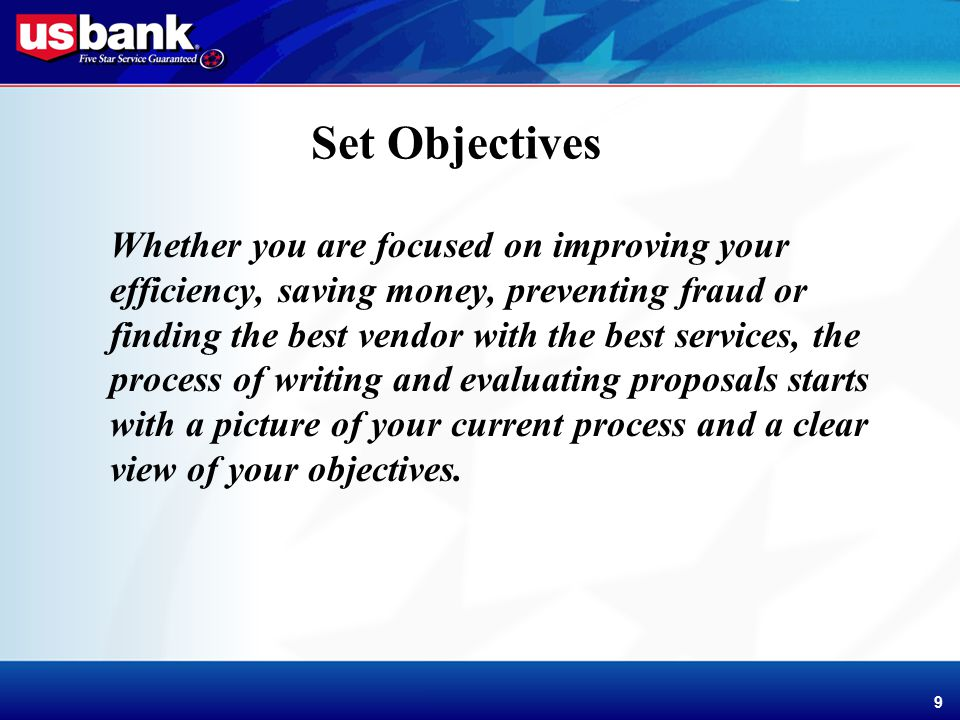 Enhancement Template 9 9 Set Objectives Whether you are focused on improving your efficiency, saving money, preventing fraud or finding the best vendor with the best services, the process of writing and evaluating proposals starts with a picture of your current process and a clear view of your objectives.