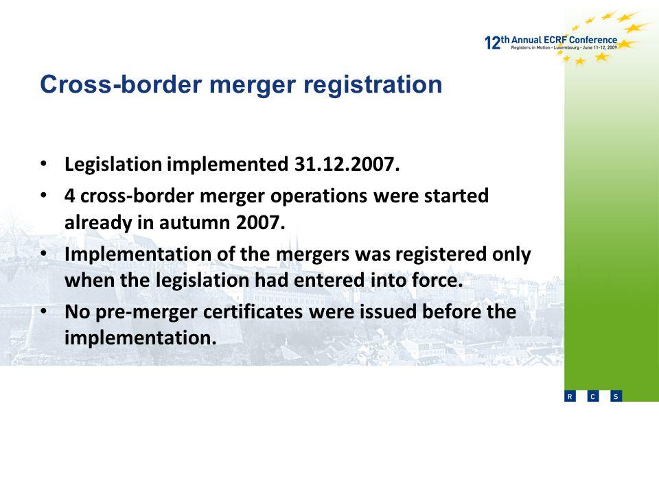 Cross-border merger registration Legislation implemented 31.12.2007.