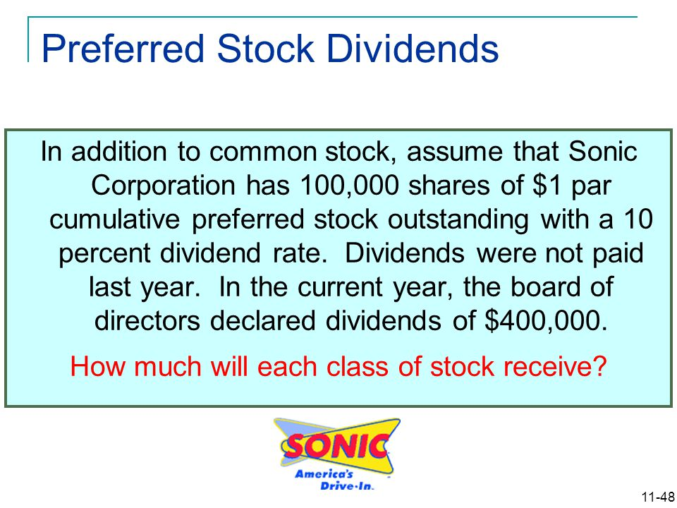 11-48 In addition to common stock, assume that Sonic Corporation has 100,000 shares of $1 par cumulative preferred stock outstanding with a 10 percent dividend rate.