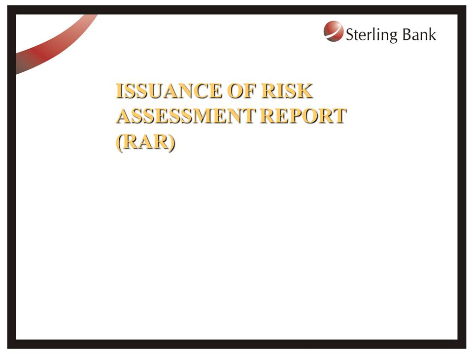 ISSUANCE OF RISK ASSESSMENT REPORT (RAR)