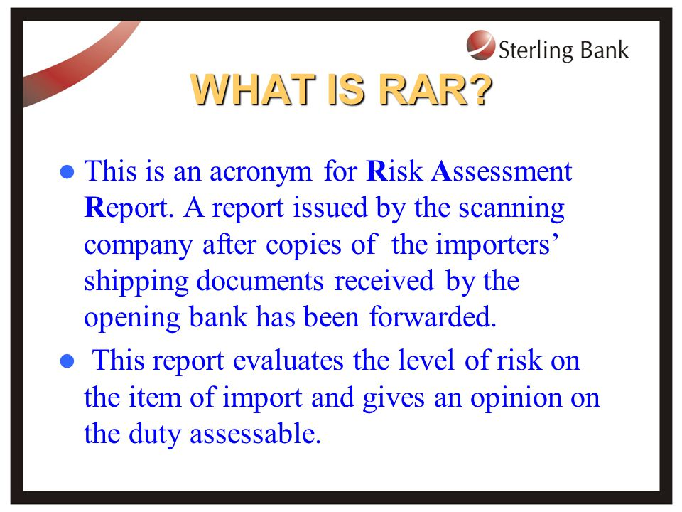 WHAT IS RAR. This is an acronym for Risk Assessment Report.