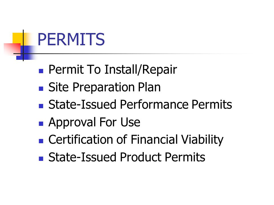 Permit to Install No person shall begin the installation or repair of an OSS itself until the owner or the owner s agent possesses a valid Permit To Install an Onsite Sewage System, issued by the LHD.