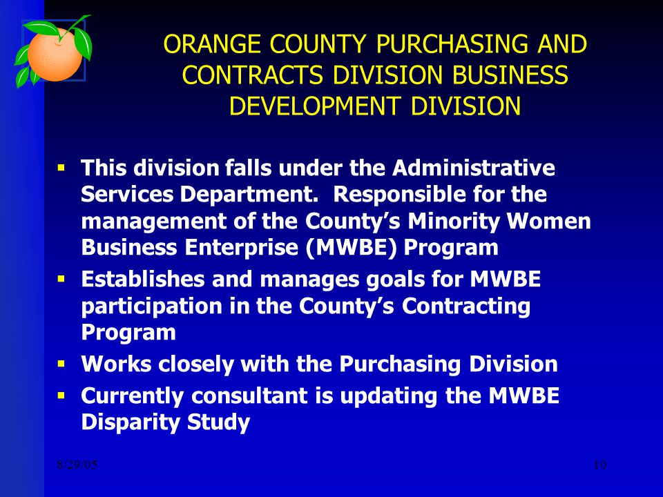 8/29/0510 ORANGE COUNTY PURCHASING AND CONTRACTS DIVISION BUSINESS DEVELOPMENT DIVISION  This division falls under the Administrative Services Department.