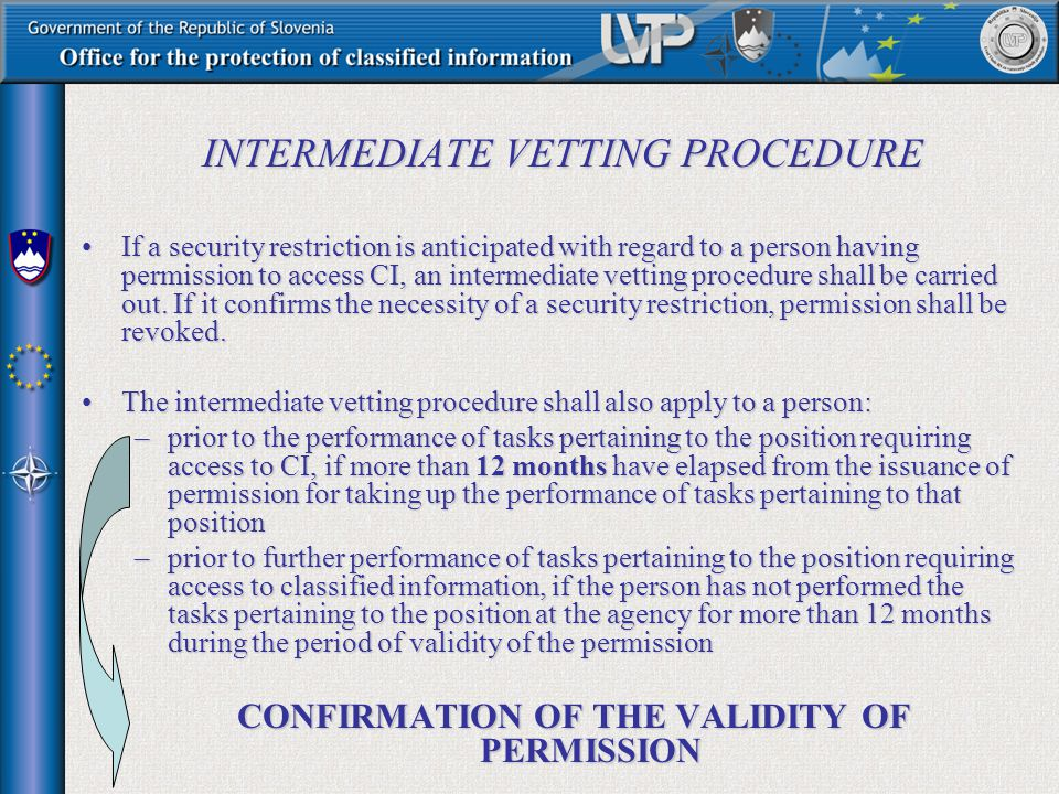 INTERMEDIATE VETTING PROCEDURE If a security restriction is anticipated with regard to a person having permission to access CI, an intermediate vettin