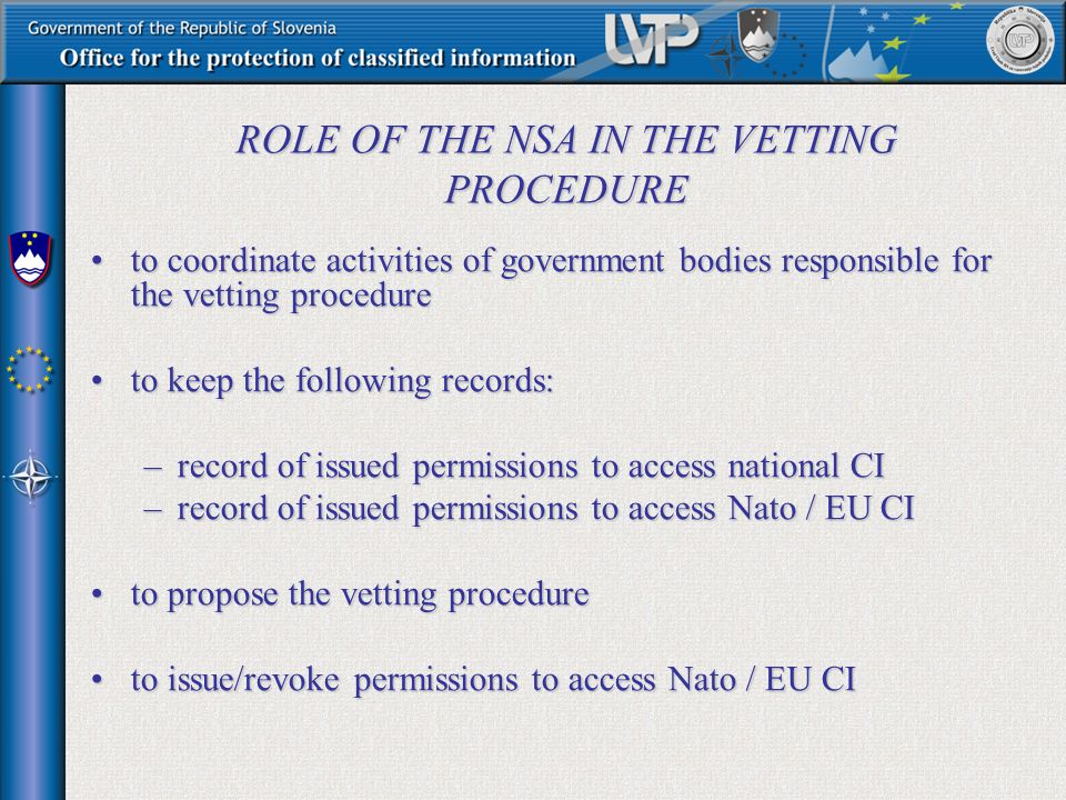 ROLE OF THE NSA IN THE VETTING PROCEDURE to coordinate activities of government bodies responsible for the vetting procedureto coordinate activities o