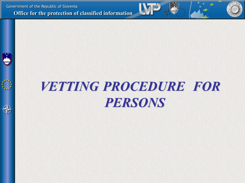 VETTING PROCEDURE FOR PERSONS
