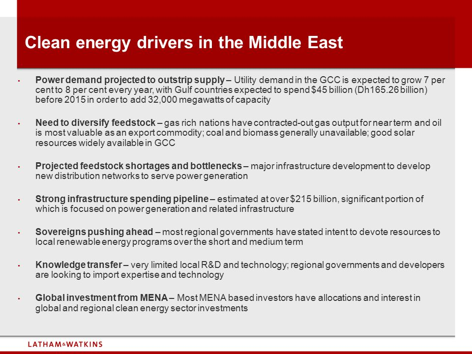 Clean energy drivers in the Middle East Power demand projected to outstrip supply – Utility demand in the GCC is expected to grow 7 per cent to 8 per
