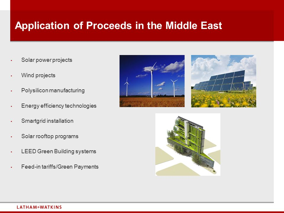 Application of Proceeds in the Middle East Solar power projects Wind projects Polysilicon manufacturing Energy efficiency technologies Smartgrid insta