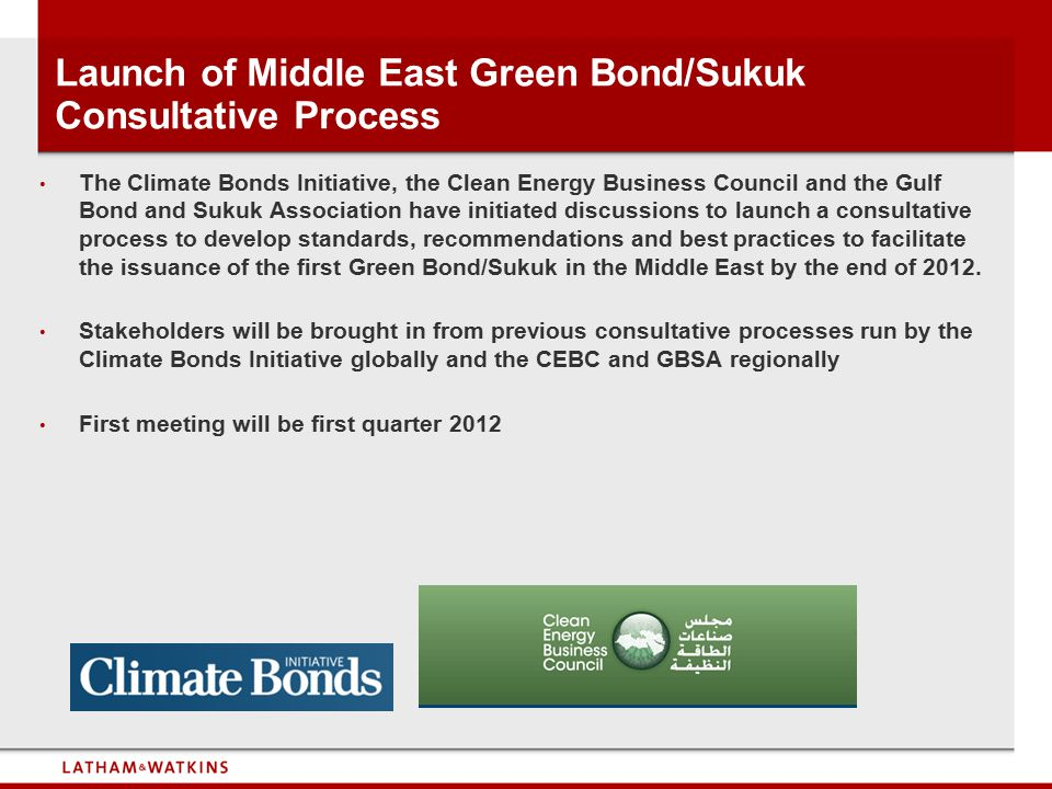 Launch of Middle East Green Bond/Sukuk Consultative Process The Climate Bonds Initiative, the Clean Energy Business Council and the Gulf Bond and Suku