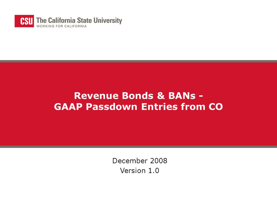 Revenue Bonds & BANs - GAAP Passdown Entries from CO December 2008 Version 1.0