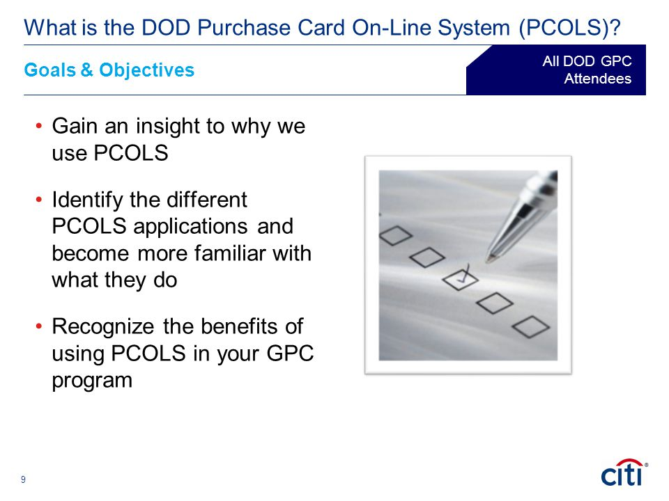 30 Examples of actions that A/OPCs can perform  Create new managing and card holder accounts  Update users on accounts  Update purchase limits  Change account status  Ensure that ongoing training requirements are met Authorization, Issuance, and Maintenance (AIM) ® What is the DOD Purchase Card On-Line System (PCOLS).