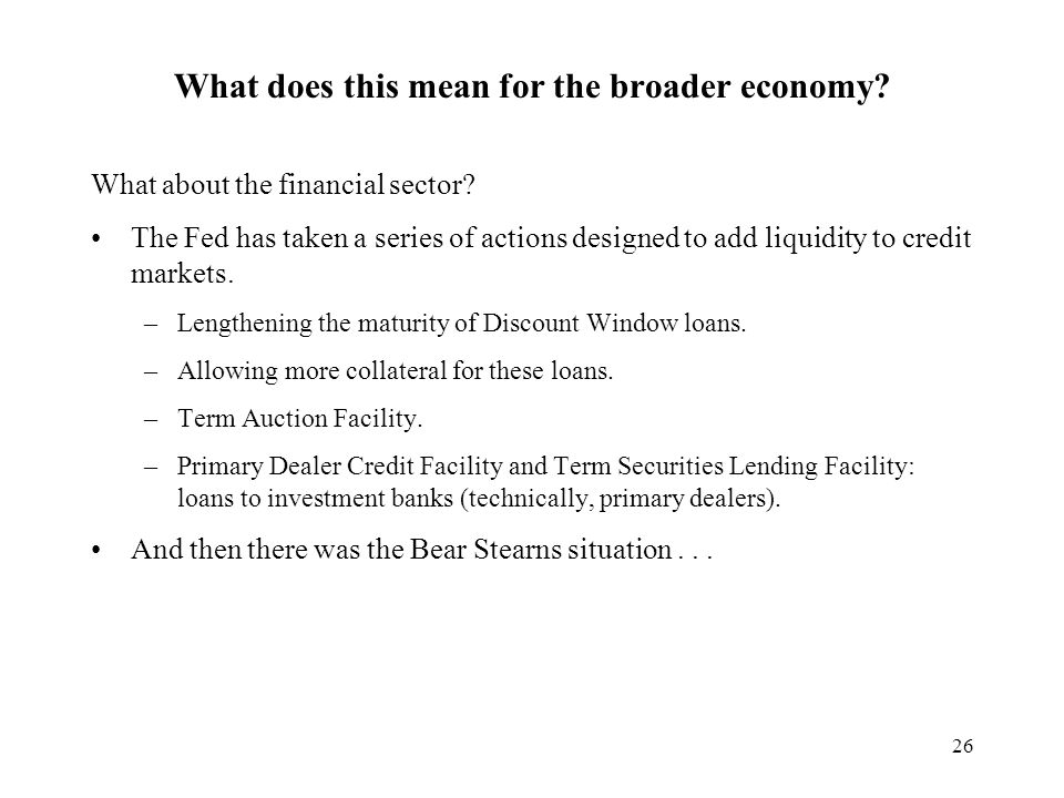 26 What does this mean for the broader economy. What about the financial sector.