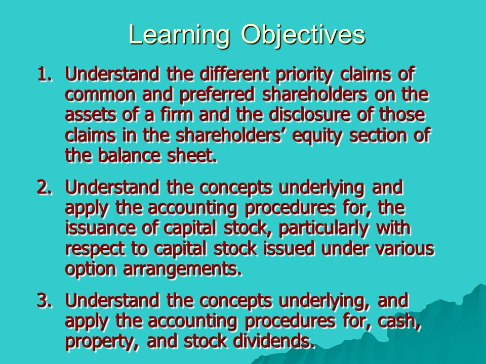 Learning Objectives 4.Understand the concepts underlying, and apply the accounting procedures for, the acquisition and reissue of treasury stock.