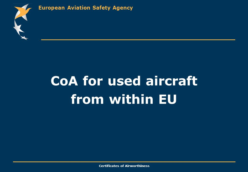 European Aviation Safety Agency Certificates of Airworthiness CoA for used aircraft from within EU