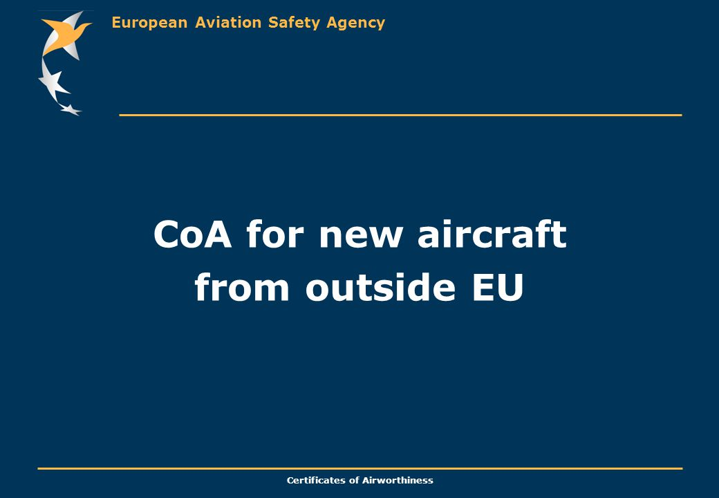 European Aviation Safety Agency Certificates of Airworthiness CoA for new aircraft from outside EU