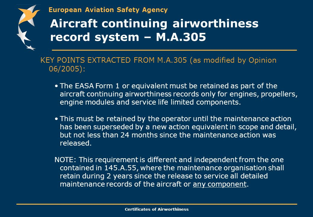 European Aviation Safety Agency Certificates of Airworthiness KEY POINTS EXTRACTED FROM M.A.305 (as modified by Opinion 06/2005): The EASA Form 1 or e