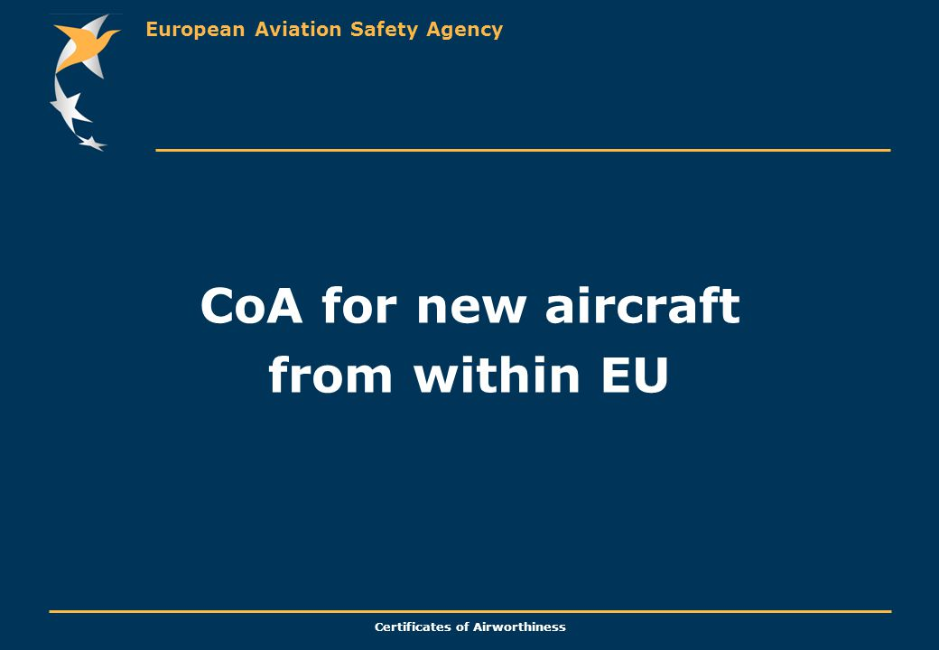 European Aviation Safety Agency Certificates of Airworthiness CoA for new aircraft from within EU