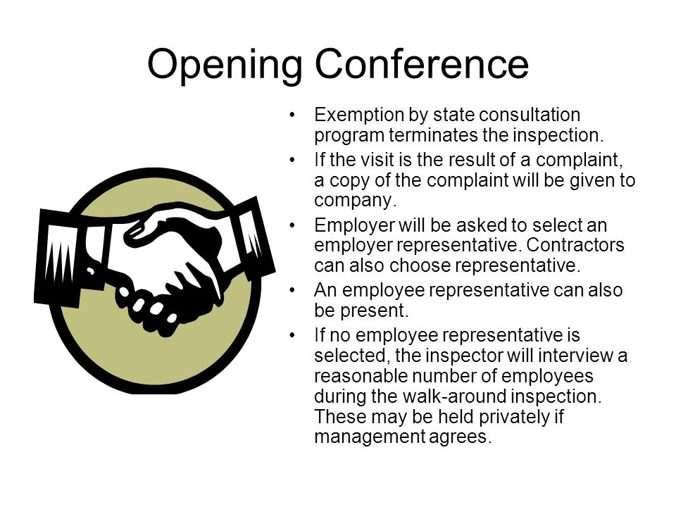 Opening Conference Exemption by state consultation program terminates the inspection.