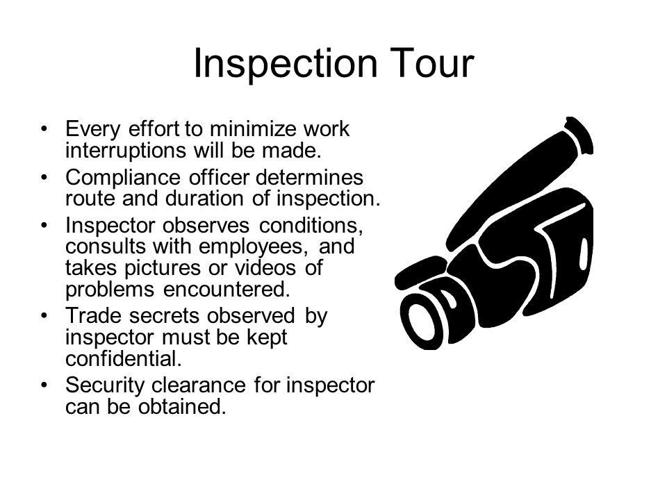 Inspection Tour Every effort to minimize work interruptions will be made.