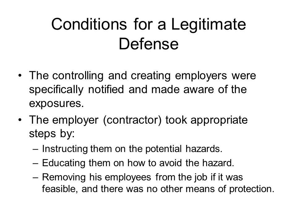 Conditions for a Legitimate Defense The controlling and creating employers were specifically notified and made aware of the exposures.
