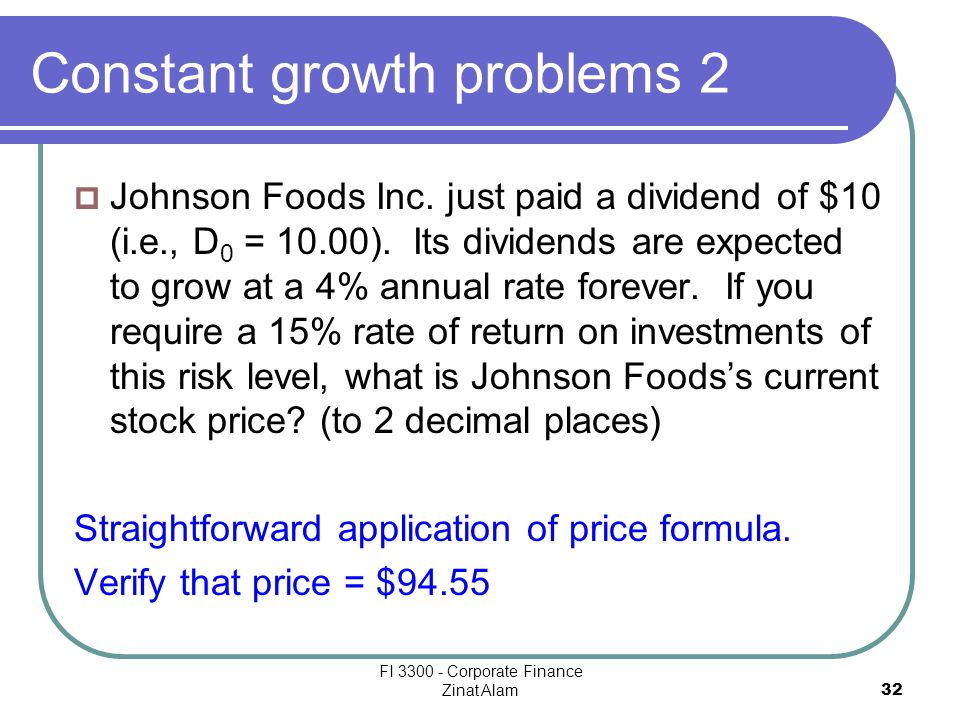 FI 3300 - Corporate Finance Zinat Alam 32 Constant growth problems 2  Johnson Foods Inc.