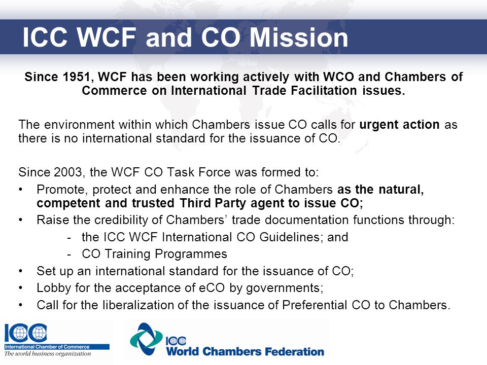 Since 1951, WCF has been working actively with WCO and Chambers of Commerce on International Trade Facilitation issues.