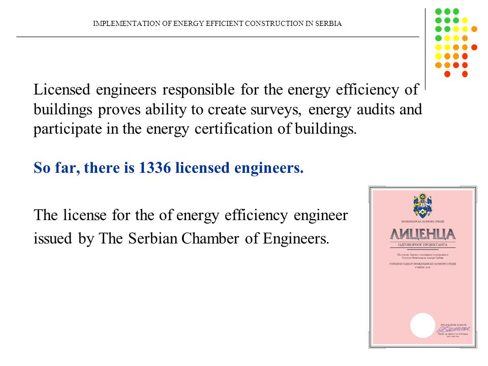 9 Ministry of Construction Authorized organization for energy certification of buildings Energy audit of buildings Evaluation items in energy audit of the building Creating reports on conducted energy audit The eneregy passport Energy Efficiency Engineers Serbian Chamber of Engineers Chamber's licence Issuing Perform and participate Issuing Conduct Authorizes Participants in the process of issuing energy passports