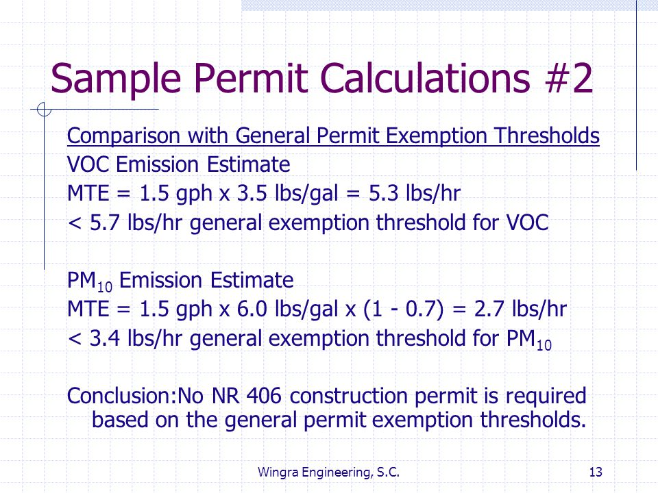 Wingra Engineering, S.C.13 Sample Permit Calculations #2 Comparison with General Permit Exemption Thresholds VOC Emission Estimate MTE = 1.5 gph x 3.5