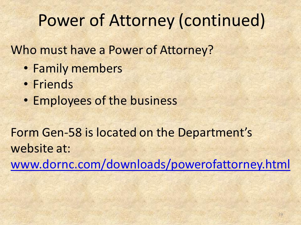 39 Who must have a Power of Attorney.