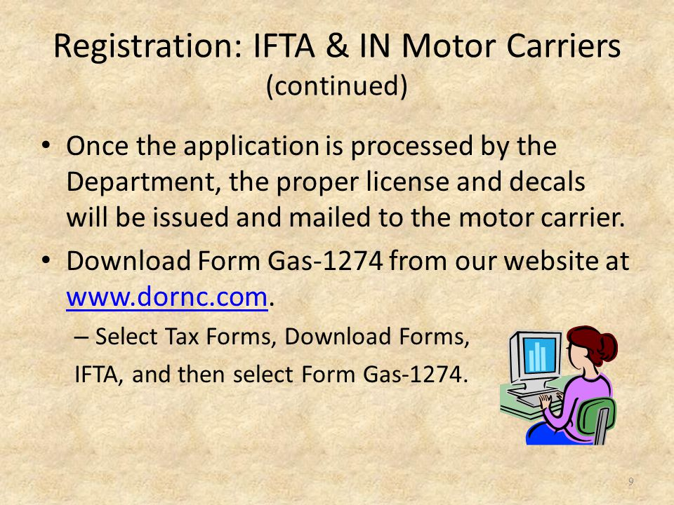 Registration: IFTA & IN Motor Carriers (continued) Once the application is processed by the Department, the proper license and decals will be issued and mailed to the motor carrier.