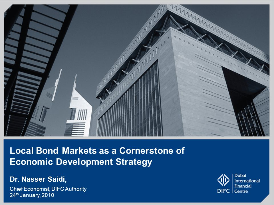 1 Local Bond Markets as a Cornerstone of Economic Development Strategy Dr.