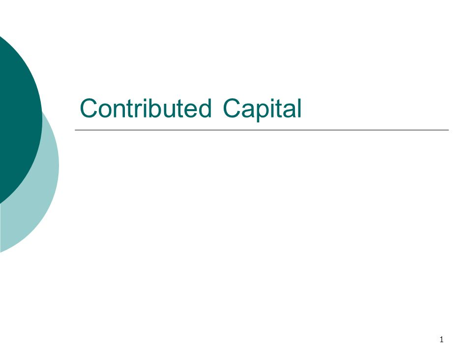 1 Contributed Capital