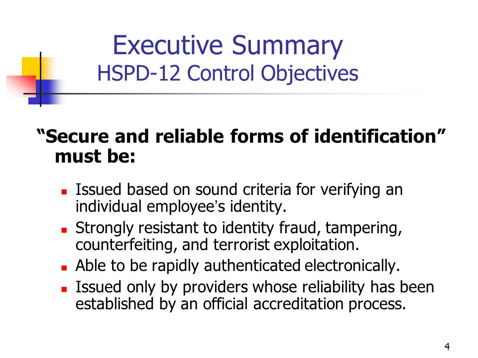 5 Executive Summary To implement, we must… Strengthen and standardize identity verification process.