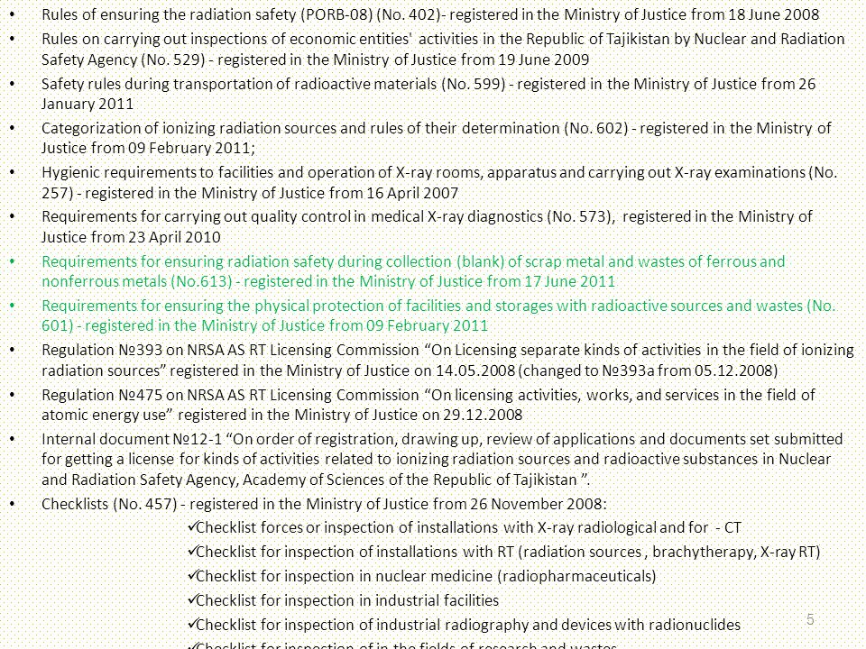Drafts of regulatory requirements pending approval and issuance: RT Law on radiation safety (amendments) RT Governmental Decree: Regulation on licensing specifics of separate kinds of activities (amendments related to radioactive waste management).