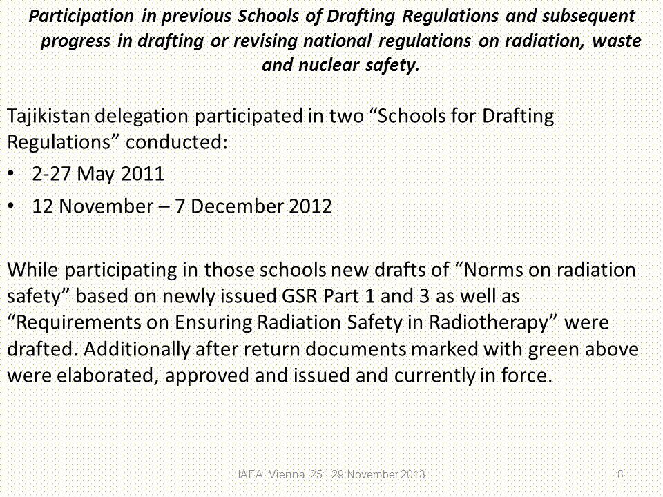 Participation in previous Schools of Drafting Regulations and subsequent progress in drafting or revising national regulations on radiation, waste and nuclear safety.