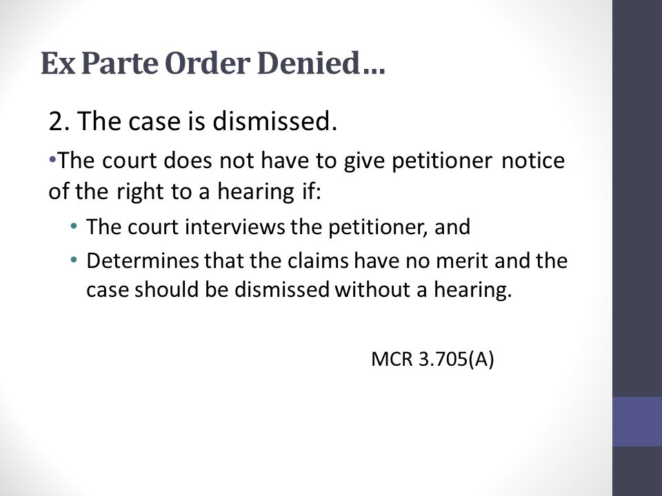 Ex Parte Order Denied… 2. The case is dismissed.