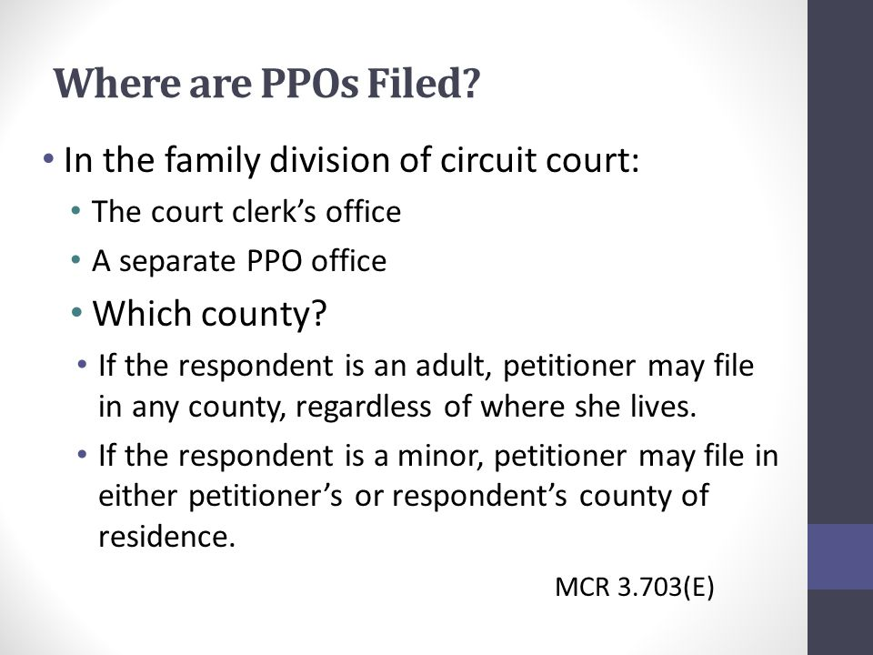 Where are PPOs Filed.