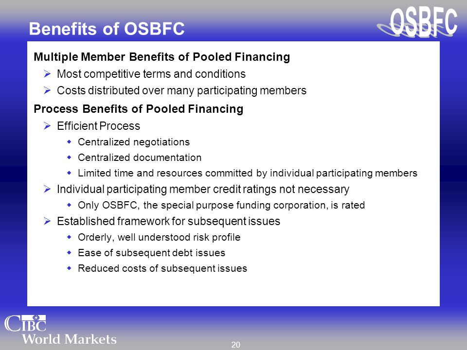 20 Benefits of OSBFC Multiple Member Benefits of Pooled Financing  Most competitive terms and conditions  Costs distributed over many participating