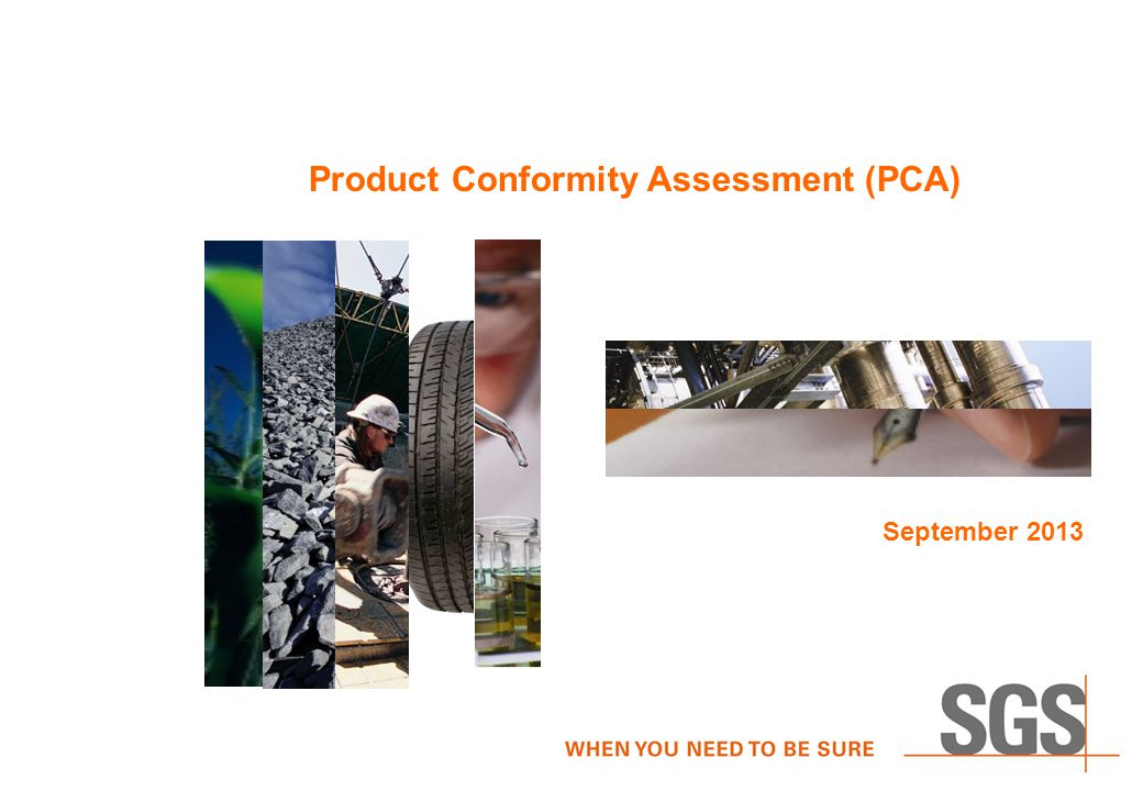 Product Conformity Assessment (PCA) September 2013